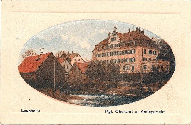 Laupheim Kgl. Oberamt u. Amtsgericht (Vorderseite der Ansichtskarte)