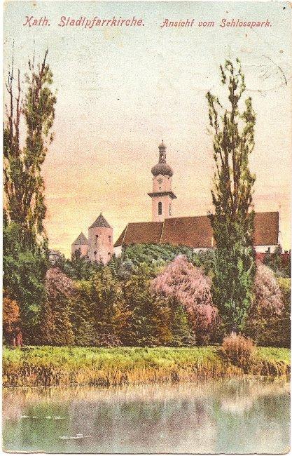 Kath. Stadtpfarrkirche, Ansicht vom Schlosspark (Vorderseite der Ansichtskarte)