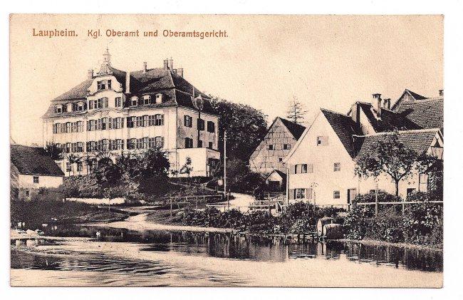 Laupheim, Kgl. Oberamt und Oberamtsgericht (Vorderseite der Ansichtskarte)